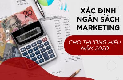 Xác định ngân sách Marketing cho thương hiệu của bạn 2020